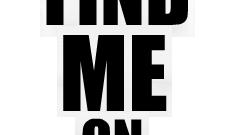 Find me...